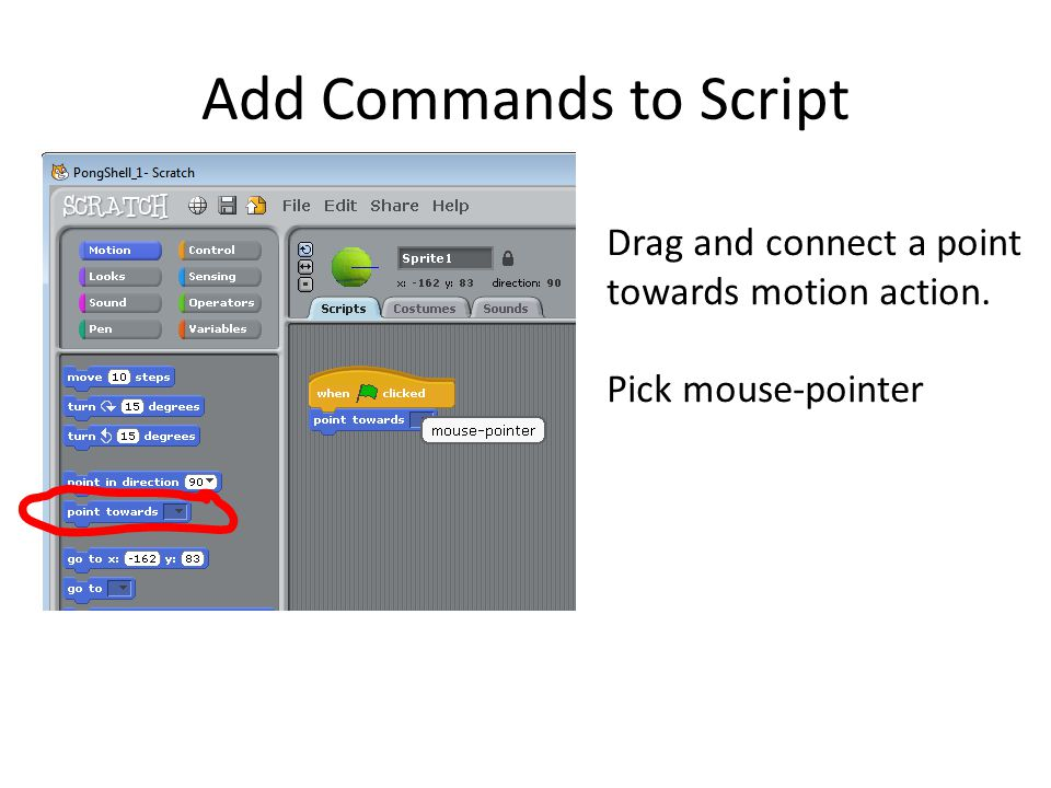 Add Commands to Script Drag and connect a point towards motion action. Pick mouse-pointer