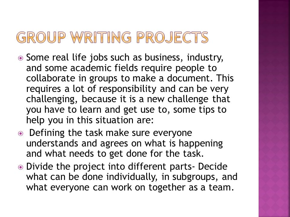  Some real life jobs such as business, industry, and some academic fields require people to collaborate in groups to make a document. This requires a