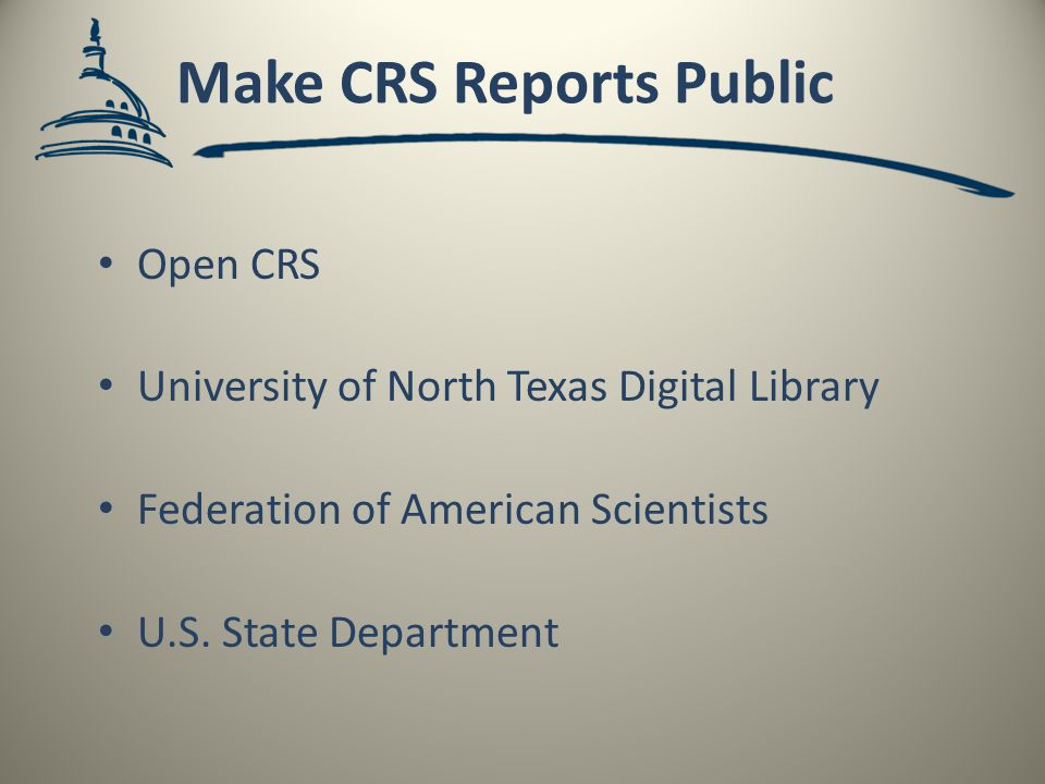 Make CRS Reports Public Open CRS University of North Texas Digital Library Federation of American Scientists U.S.