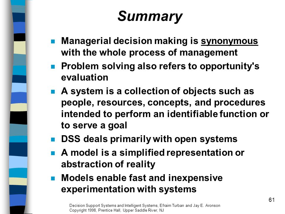 61 Summary Managerial decision making is synonymous with the whole process of management Problem solving also refers to opportunity's evaluation A sys