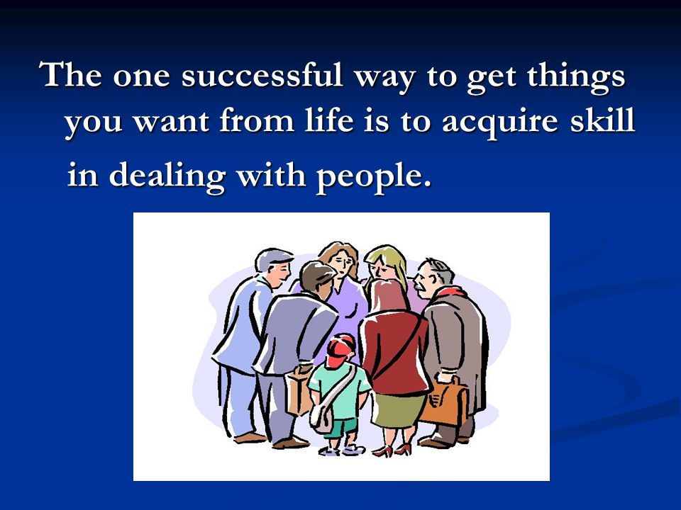 Attracting People with Acceptance, Trust, Approval and Appreciation 1.