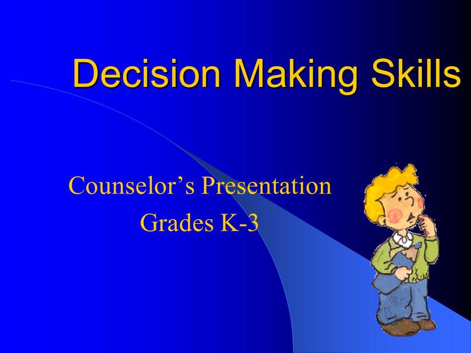 Decision Making Skills Counselor's Presentation Grades K-3