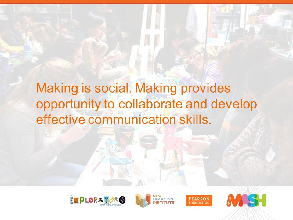 Making is social.