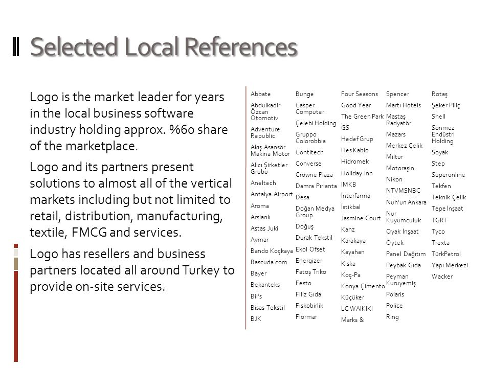 Selected Local References Logo is the market leader for years in the local business software industry holding approx.