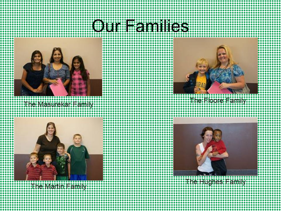 Our Families The Masurekar Family The Floore Family The Martin Family The Hughes Family