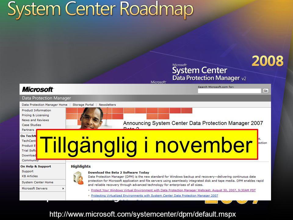 Remote Operations Manager 2007 http://www.microsoft.com/systemcenter/dpm/default.mspx Tillgänglig i november