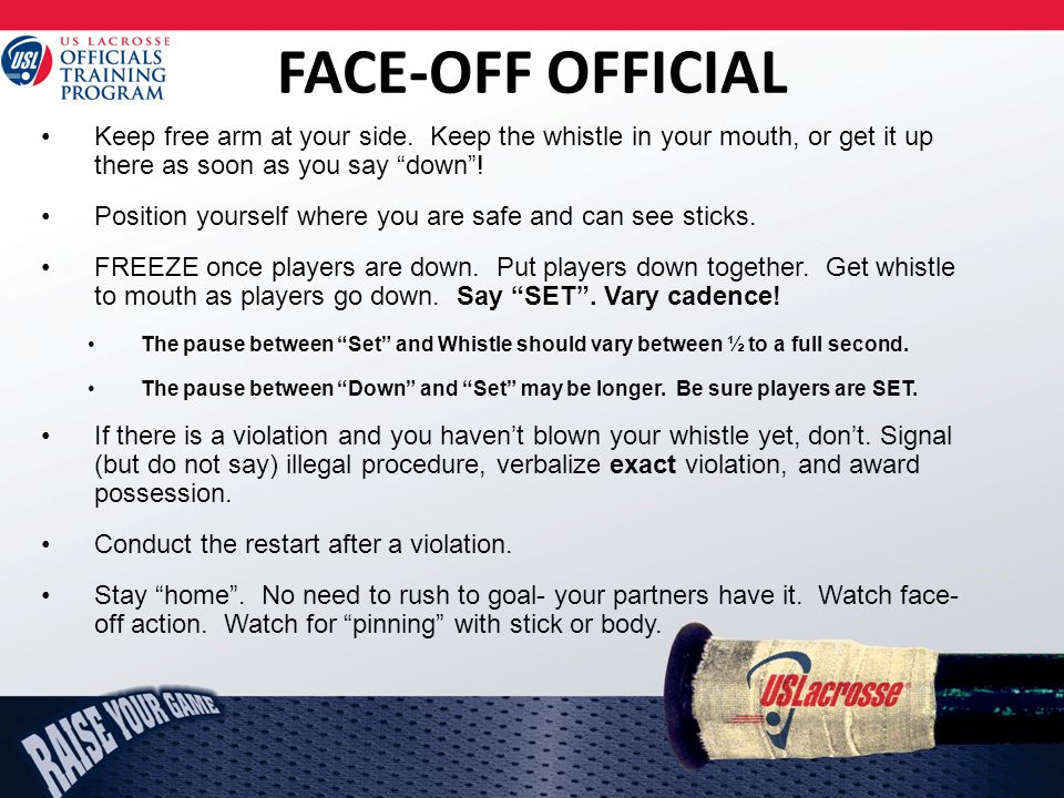 FACE-OFF OFFICIAL Keep free arm at your side.