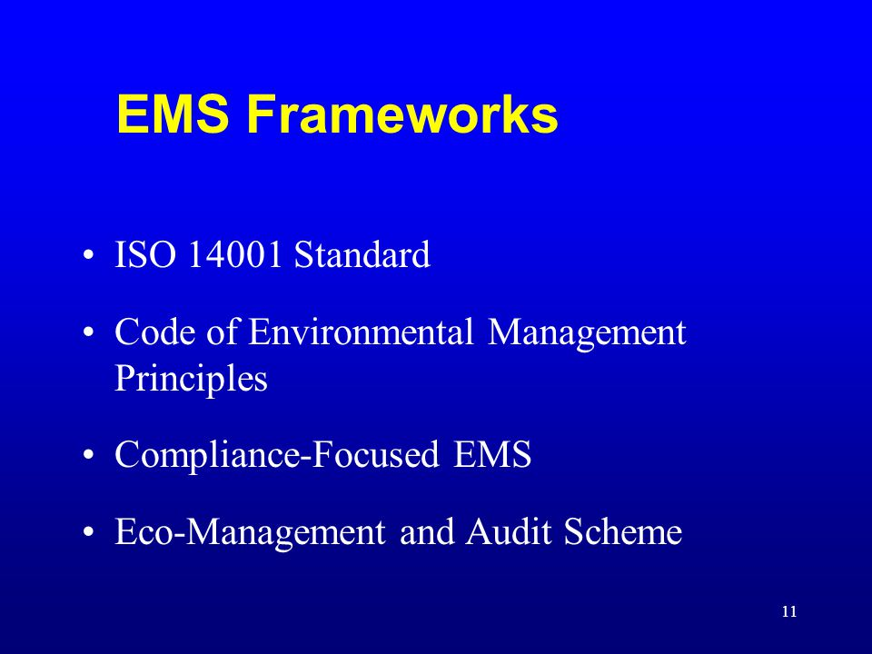 11 EMS Frameworks ISO 14001 Standard Code of Environmental Management Principles Compliance-Focused EMS Eco-Management and Audit Scheme