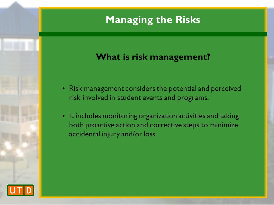 Managing the Risks What is risk management.