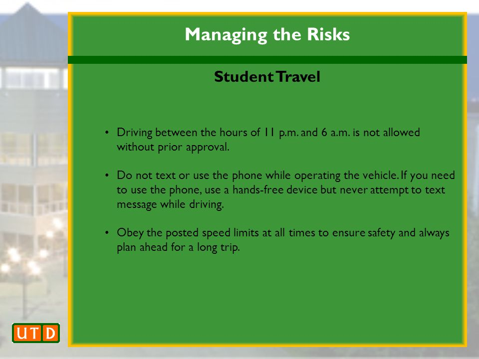 Managing the Risks Student Travel Driving between the hours of 11 p.m.