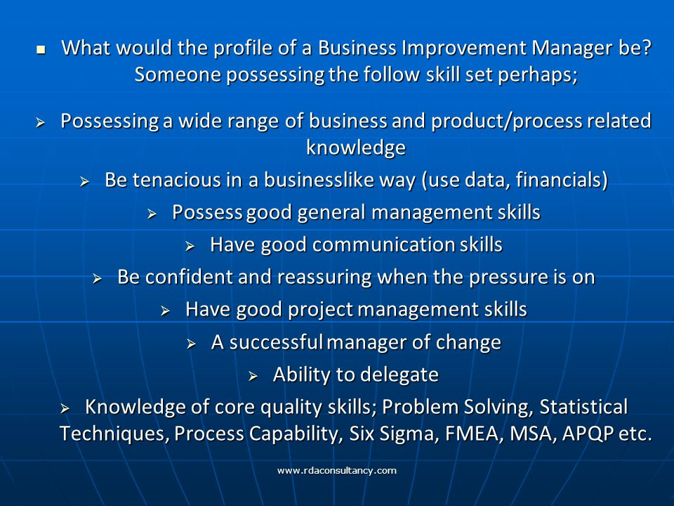 www.rdaconsultancy.com What would the profile of a Business Improvement Manager be.