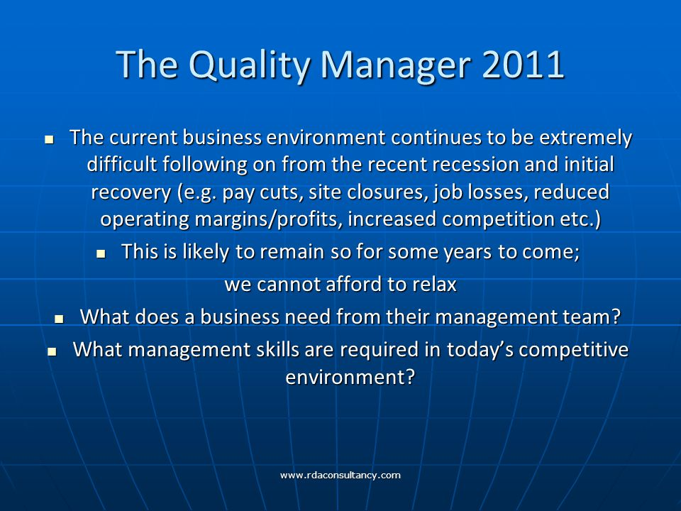 www.rdaconsultancy.com The Quality Manager 2011 The current business environment continues to be extremely difficult following on from the recent recession and initial recovery (e.g.