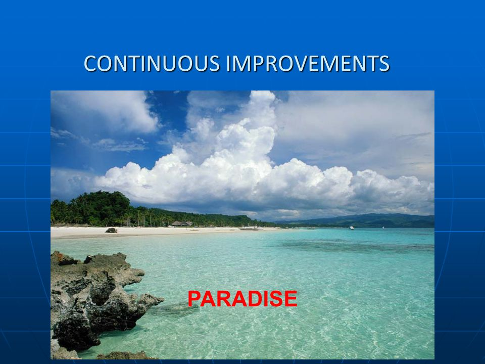 www.rdaconsultancy.com CONTINUOUS IMPROVEMENTS PARADISE