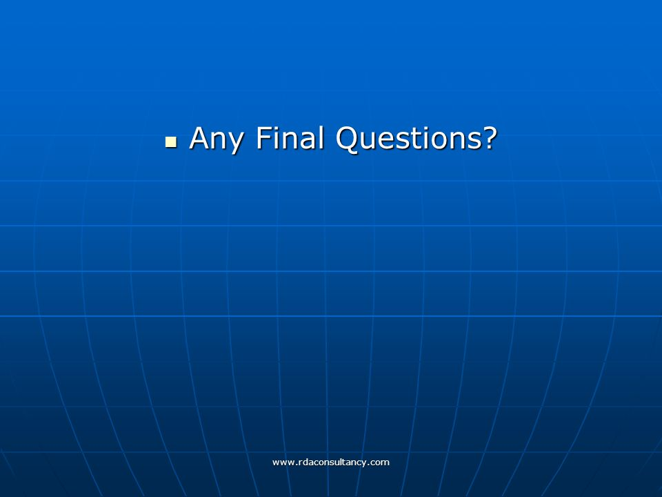 Any Final Questions Any Final Questions