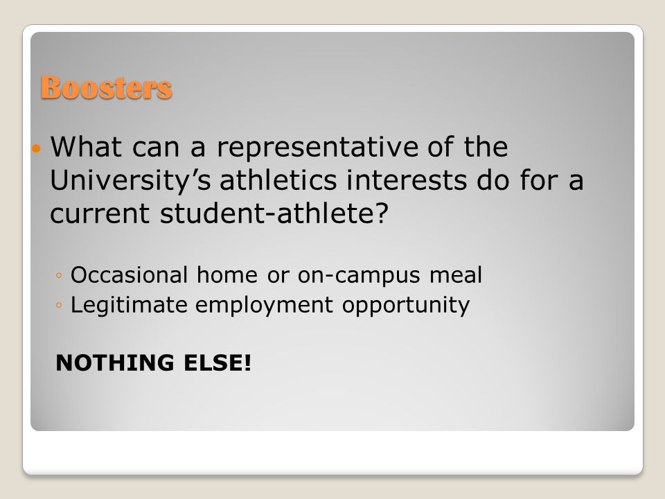 Boosters What can a representative of the University's athletics interests do for a current student-athlete.