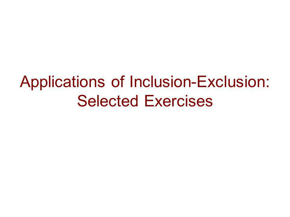 Applications of Inclusion-Exclusion: Selected Exercises