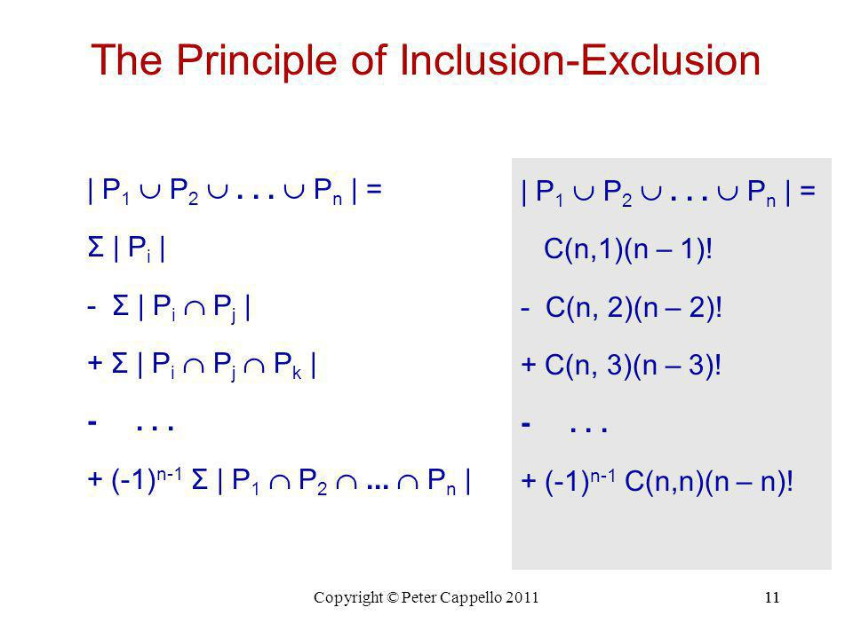 11Copyright © Peter Cappello 201111 The Principle of Inclusion-Exclusion | P 1  P 2 ...
