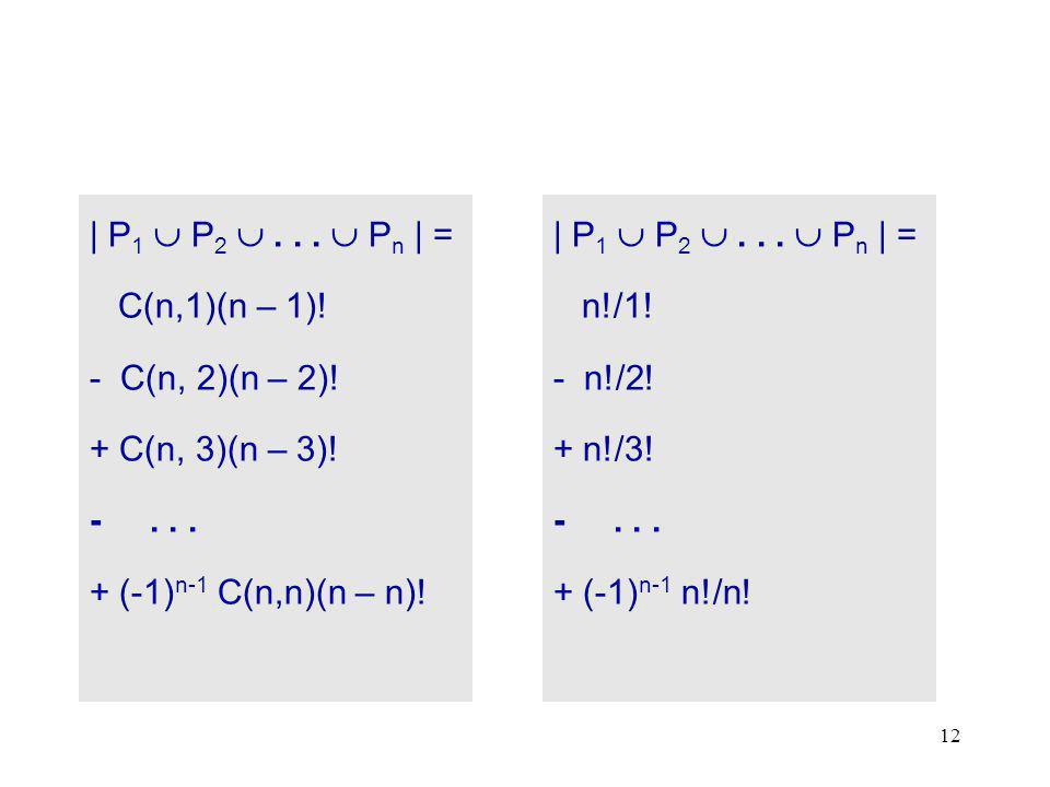 12 | P 1  P 2 ...  P n | = C(n,1)(n – 1). - C(n, 2)(n – 2).