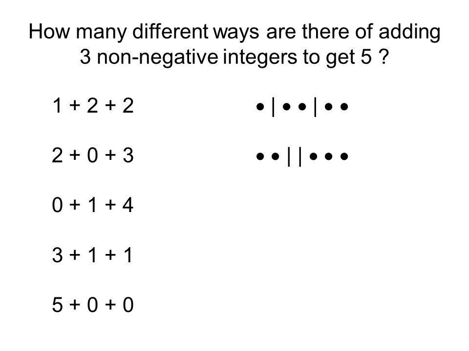 How many different ways are there of adding 3 non-negative integers to get 5 .