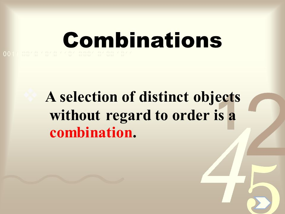 Combination Formula  The number of combinations of n objects, taken r at a time(order is not important and n  r).
