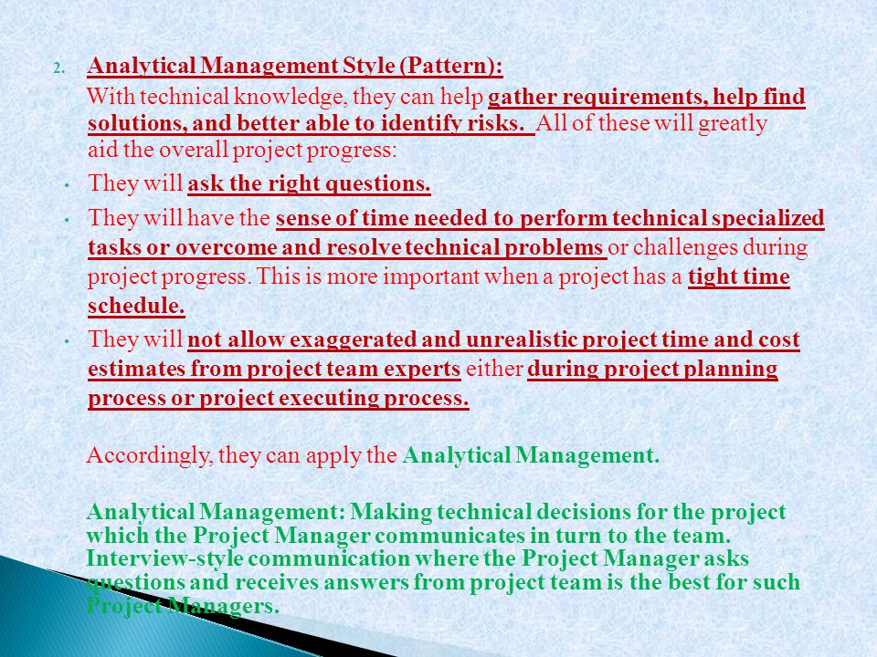 2. Analytical Management Style (Pattern): With technical knowledge, they can help gather requirements, help find solutions, and better able to identif