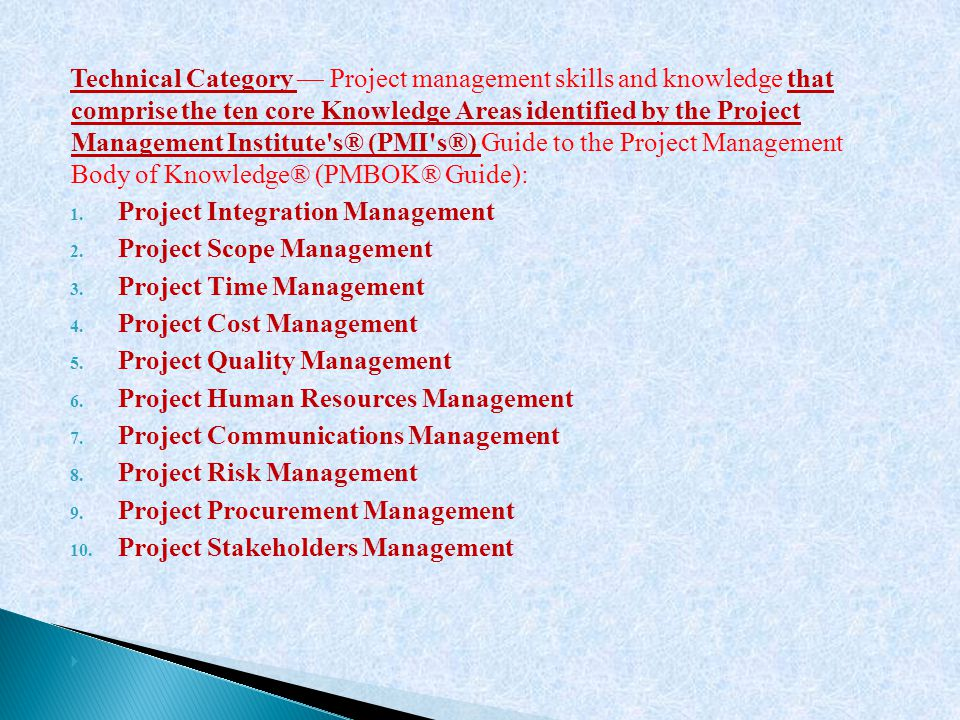 Technical Category — Project management skills and knowledge that comprise the ten core Knowledge Areas identified by the Project Management Institute