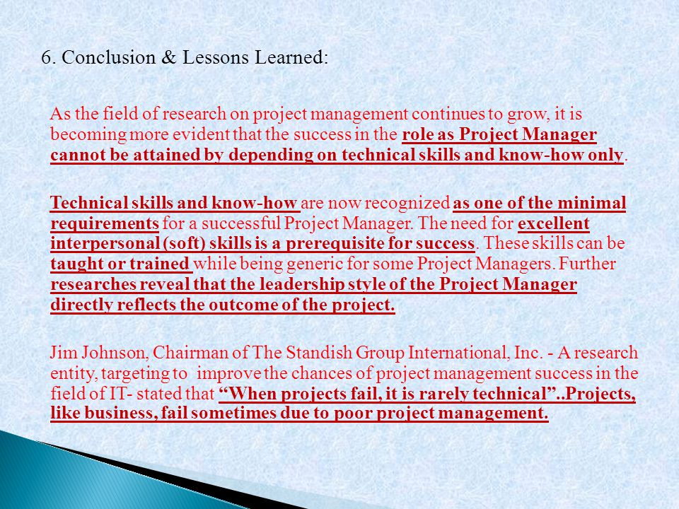 6. Conclusion & Lessons Learned: As the field of research on project management continues to grow, it is becoming more evident that the success in the
