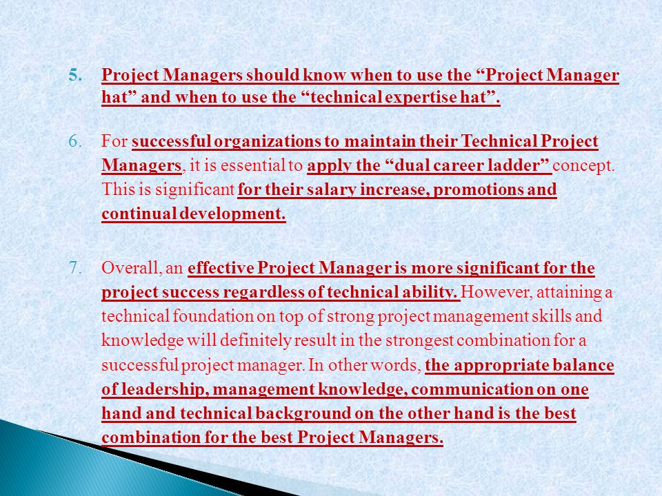 """5.Project Managers should know when to use the """"Project Manager hat"""" and when to use the """"technical expertise hat"""". 6.For successful organizations to"""