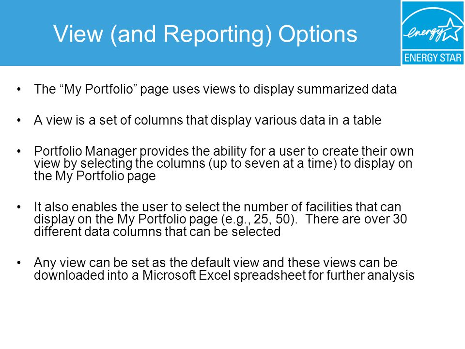 "View (and Reporting) Options The ""My Portfolio"" page uses views to display summarized data A view is a set of columns that display various data in a t"