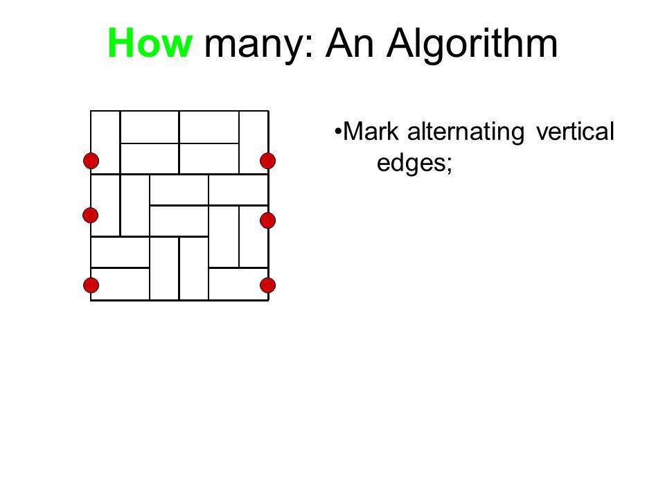 How many: An Algorithm Mark alternating vertical edges;