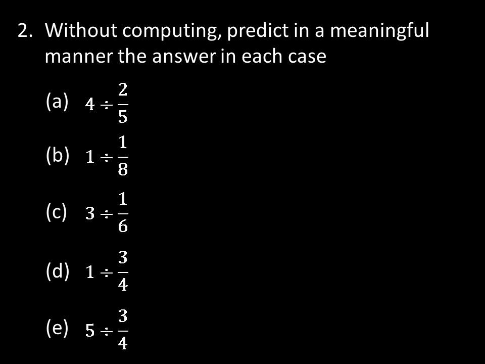2.Without computing, predict in a meaningful manner the answer in each case (a) (b) (c) (d) (e)