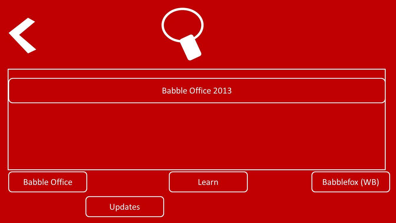 Babble OfficeLearnBabblefox (WB) Updates Babble Office 2013