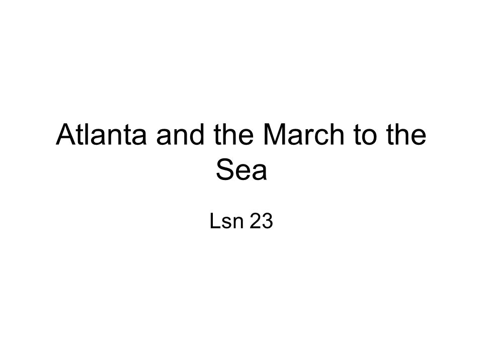 Atlanta and the March to the Sea Lsn 23