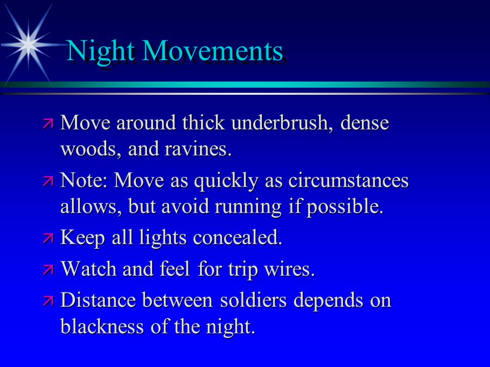 Night Movements ä Move around thick underbrush, dense woods, and ravines.