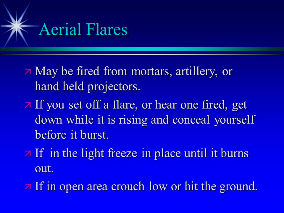 Aerial Flares ä May be fired from mortars, artillery, or hand held projectors.
