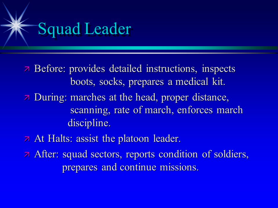 Squad Leader ä Before: provides detailed instructions, inspects boots, socks, prepares a medical kit.