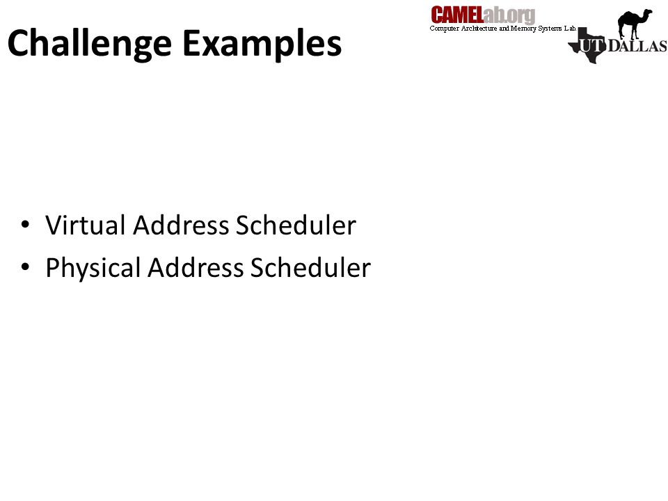 Challenge Examples Virtual Address Scheduler Physical Address Scheduler