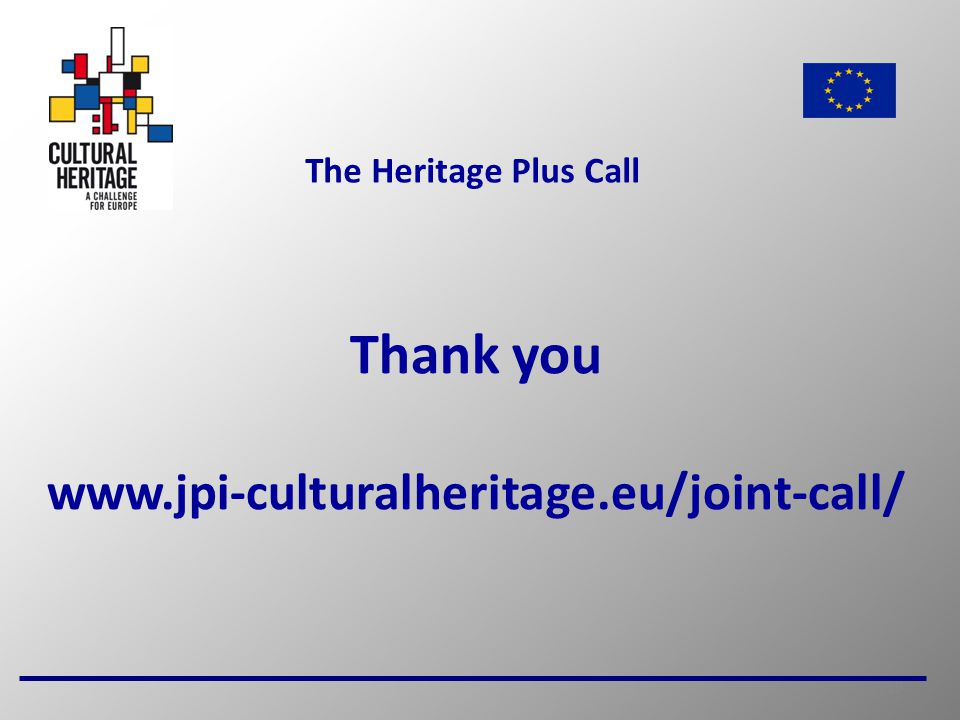 19 The Heritage Plus Call Thank you www.jpi-culturalheritage.eu/joint-call/
