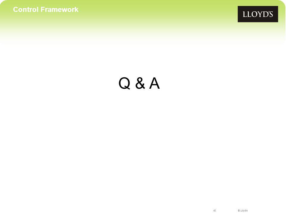 © Lloyd's Q & A 40 Control Framework
