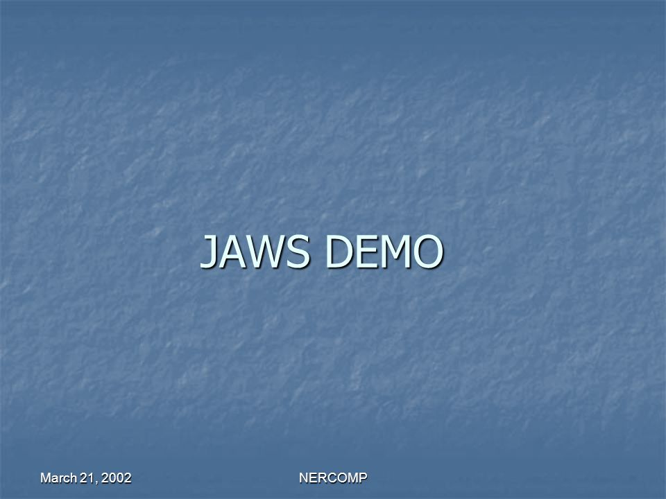 March 21, 2002NERCOMP JAWS DEMO