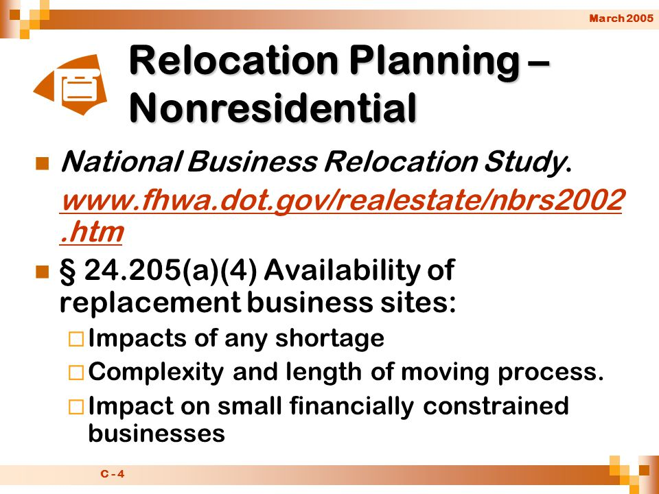 March 2005 C - 4 Relocation Planning – Nonresidential National Business Relocation Study.