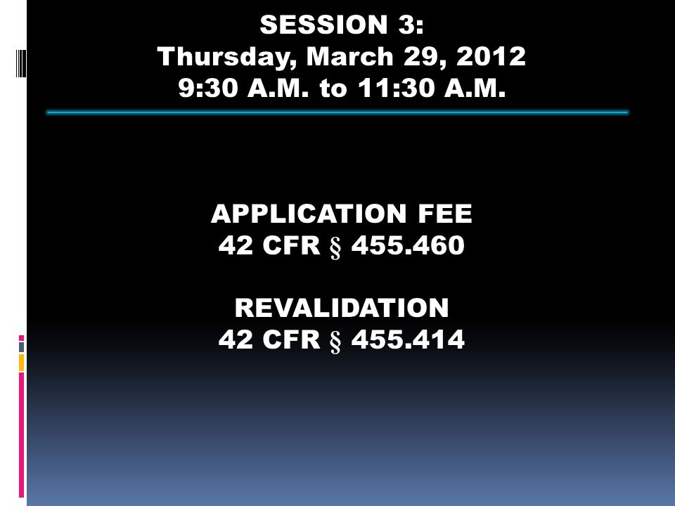 SESSION 3: Thursday, March 29, 2012 9:30 A.M. to 11:30 A.M.