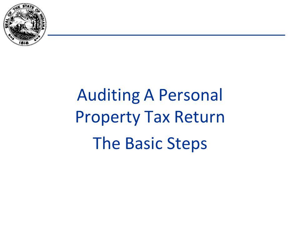 Auditing A Personal Property Tax Return The Basic Steps