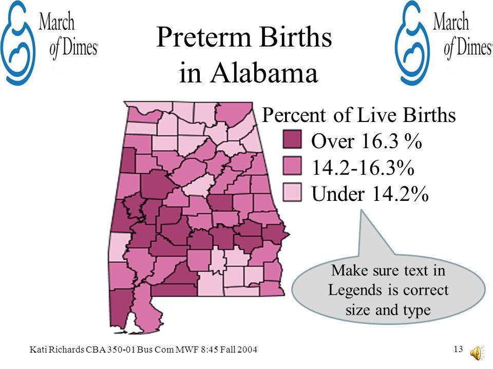 Kati Richards CBA 350-01 Bus Com MWF 8:45 Fall 2004 12 Preterm Birth Rates in U.S.