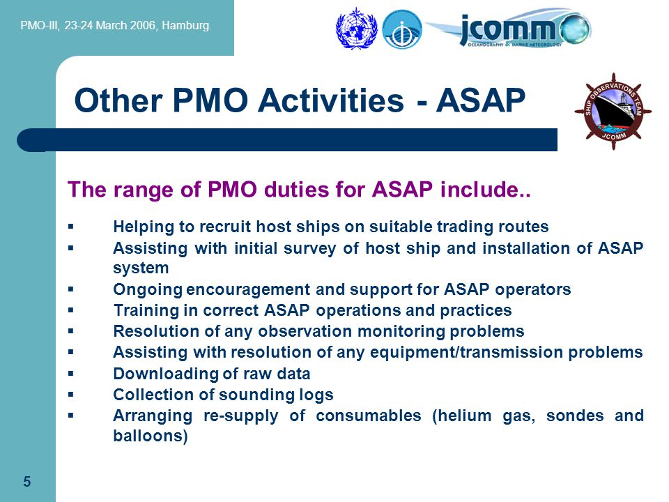 PMO-III, 23-24 March 2006, Hamburg.5 The range of PMO duties for ASAP include..