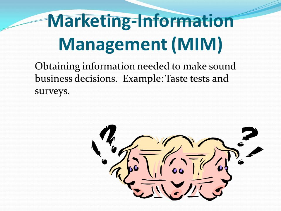 The Seven Functions of Marketing Marketing Information Management (MIM) Selling Distribution Product/Service Management Promotion Pricing Financing