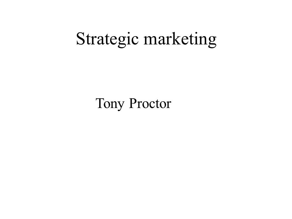 Strategic marketing Tony Proctor