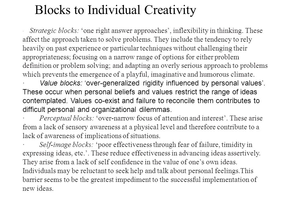 · Strategic blocks: 'one right answer approaches', inflexibility in thinking.