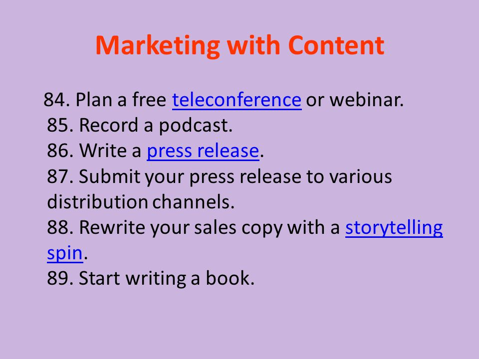 Marketing with Content 84. Plan a free teleconference or webinar.