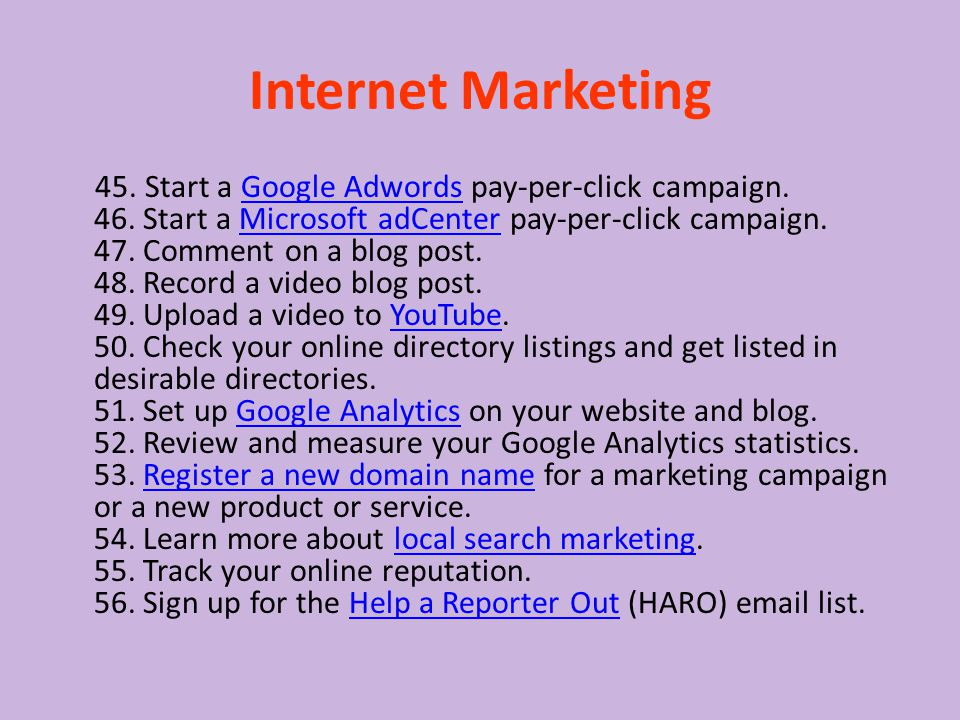 Internet Marketing 45. Start a Google Adwords pay-per-click campaign.